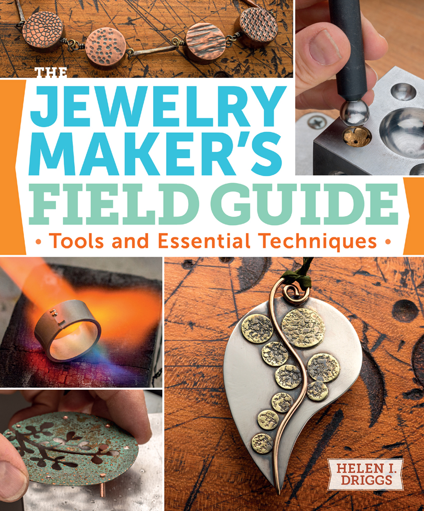 The Jewelry Maker's Field Guide Tools and Essential Techniques