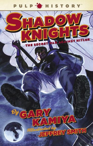 Shadow Knights By: Gary Kamiya,Jeffrey Smith
