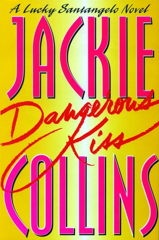 Dangerous Kiss By: Jackie Collins