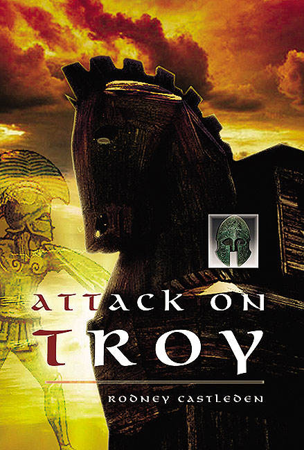 The Attack on Troy By: Castleden, Rodney
