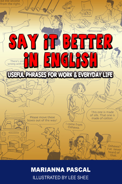 Say it Better in English By: Marianna Pascal