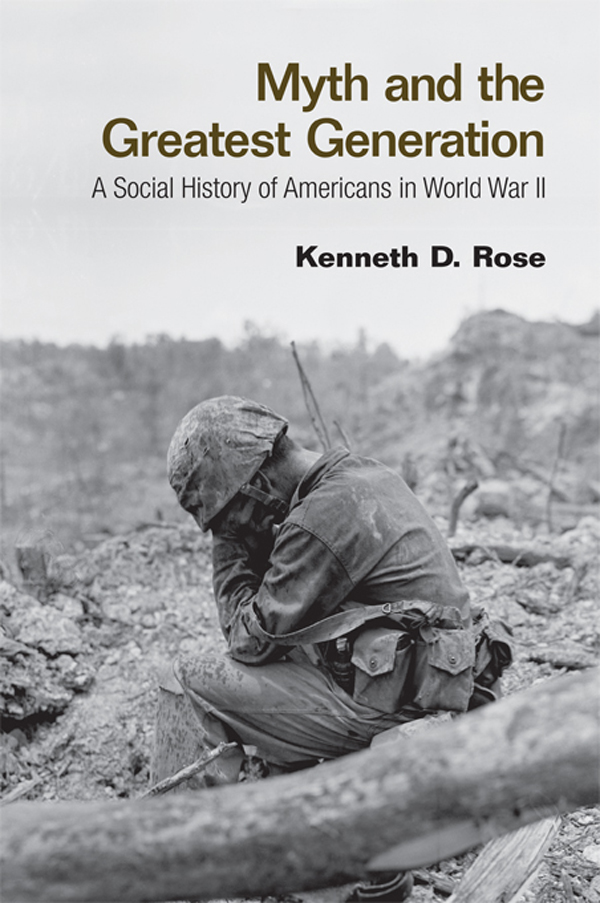 Myth and the Greatest Generation By: Kenneth Rose