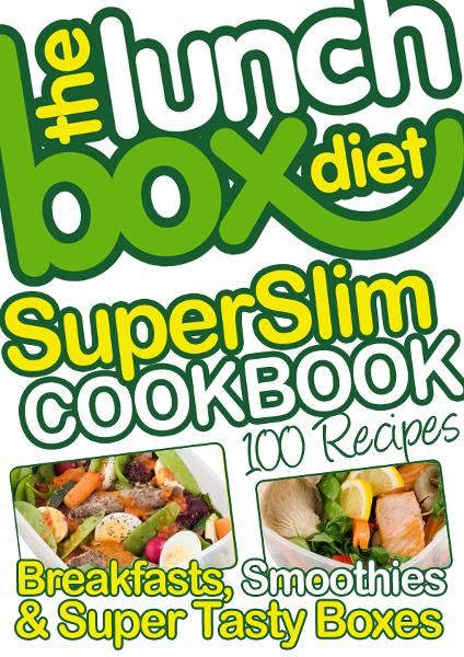The Lunch Box Diet Superslim Cookbook - 100 Low Fat Recipes For Breakfast, Lunch Boxes & Evening Meals: Healthy Recipes For Weight Loss, Low Fat, Low Gi Diet Foods