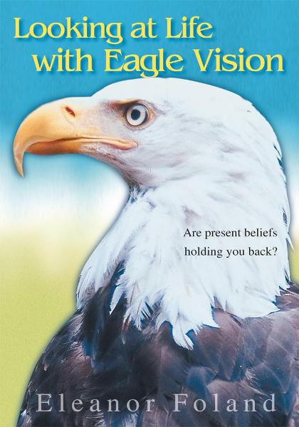 Looking at Life with Eagle Vision By: Eleanor Foland