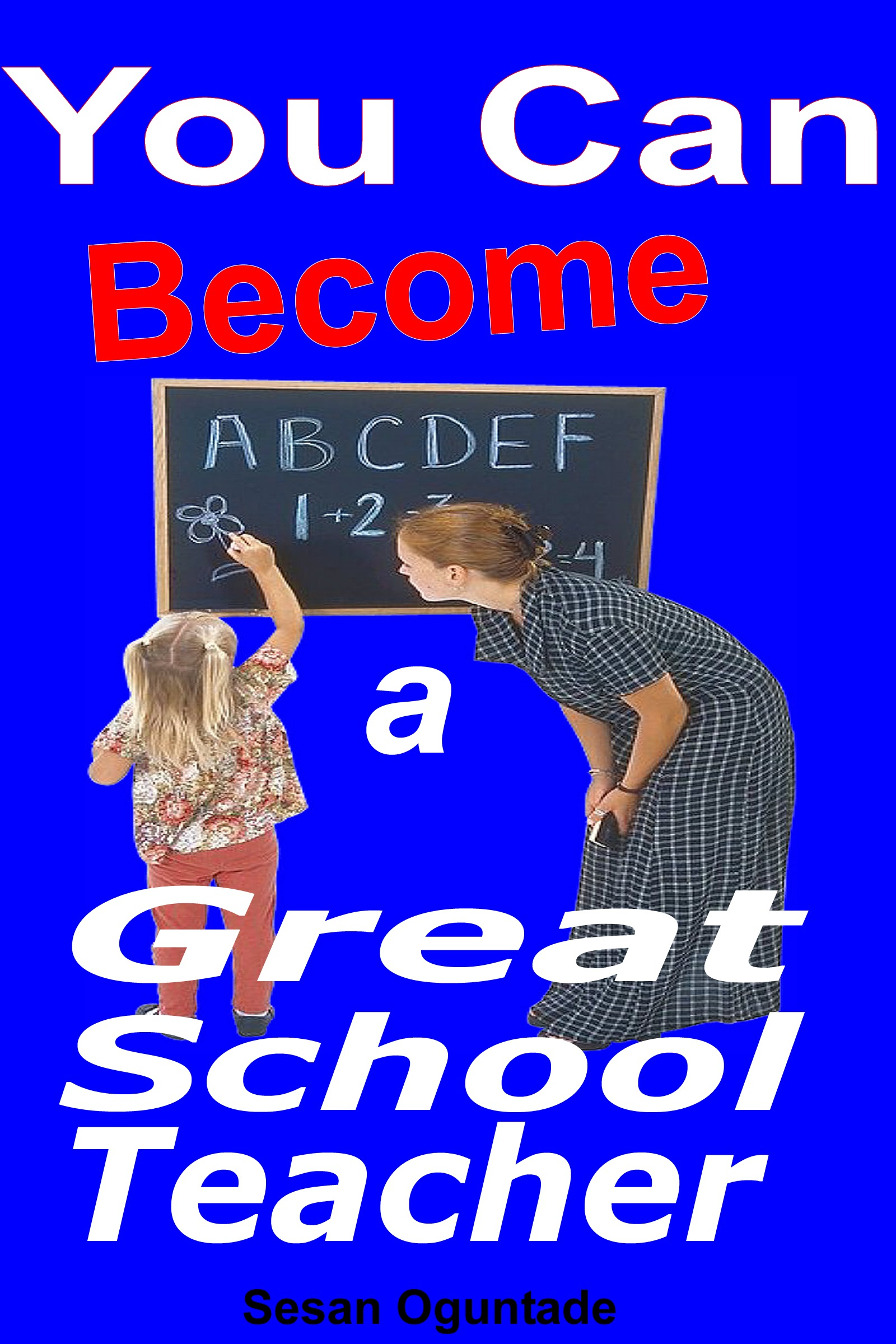 You Can Become a Great School Teacher