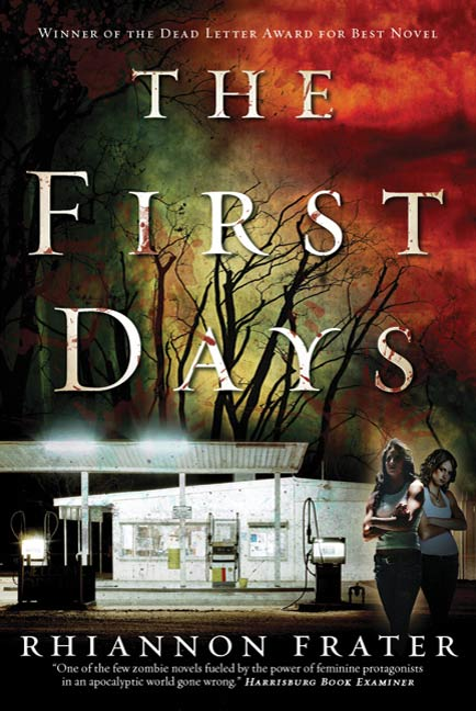 The First Days By: Rhiannon Frater