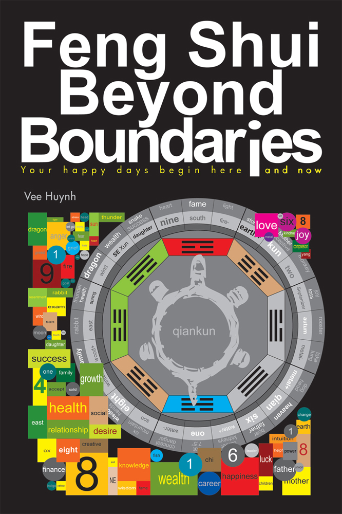 Feng Shui beyond Boundaries By: Vee Huynh