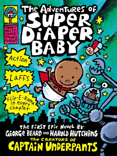 The Adventures of Super Diaper Baby By: Dav Pilkey