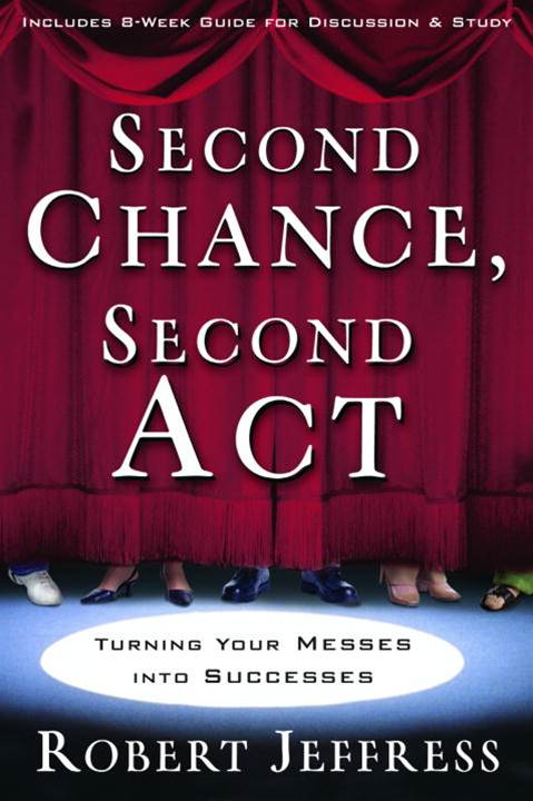 Second Chance, Second Act By: Robert Jeffress