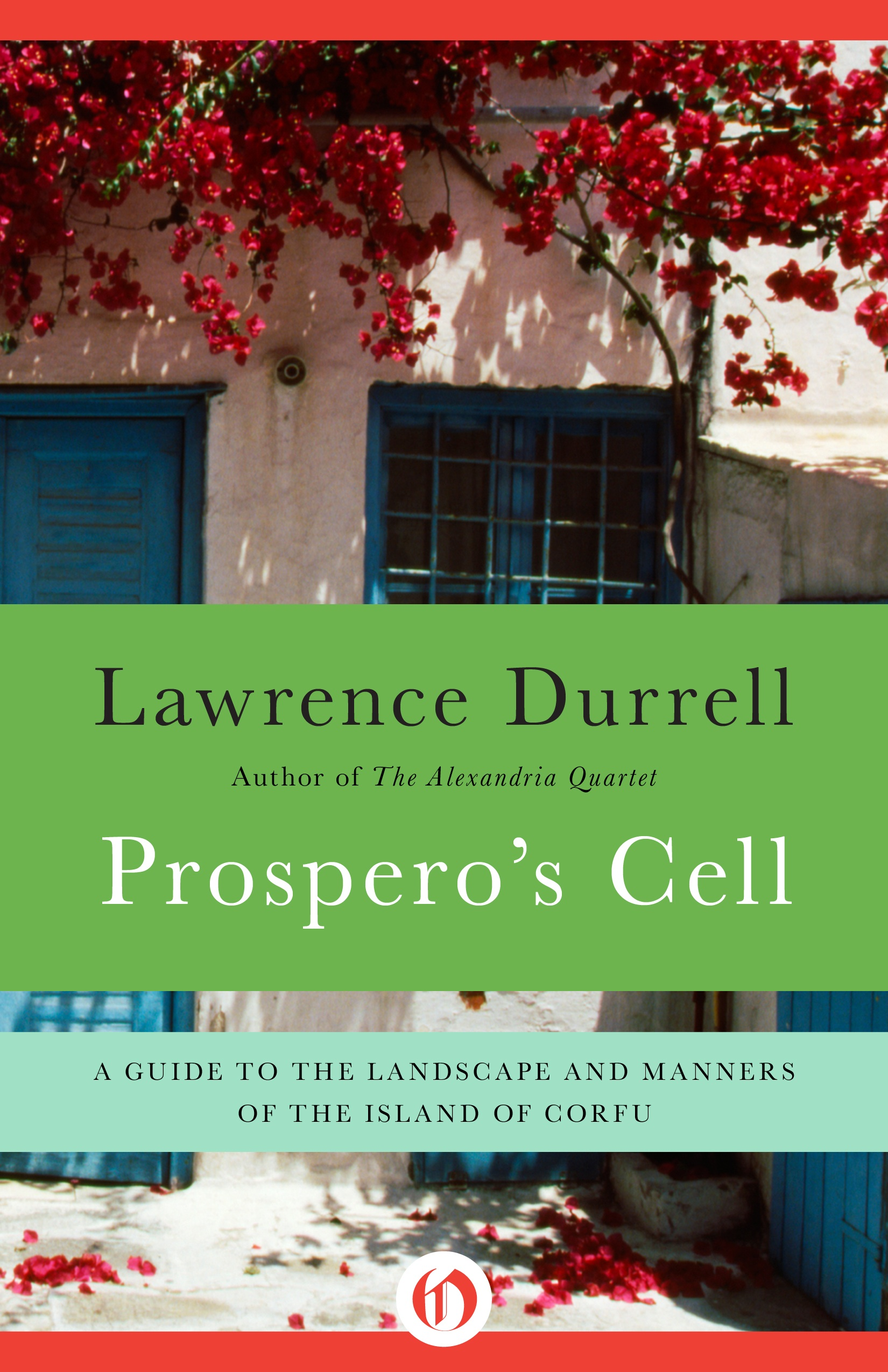 Prospero's Cell: A Guide to the Landscape and Manners of the Island of Corfu By: Lawrence Durrell