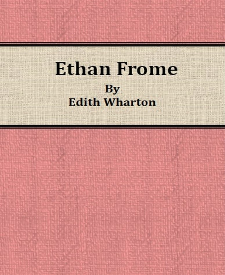 the life of ethan frome an edith wharton novel Complete summary of edith wharton's ethan frome enotes plot summaries cover all the significant action of ethan frome.