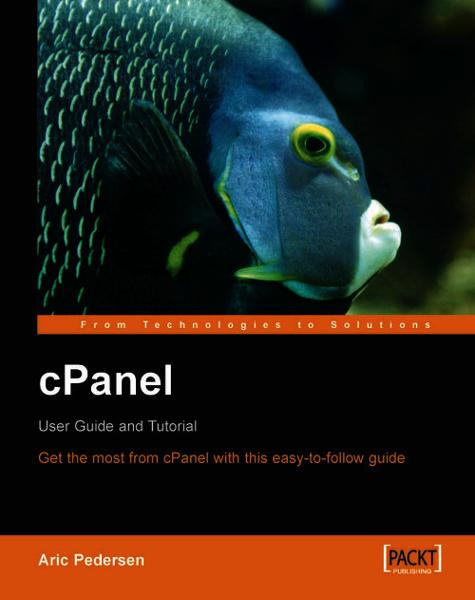 cPanel User Guide and Tutorial By: Aric Pedersen