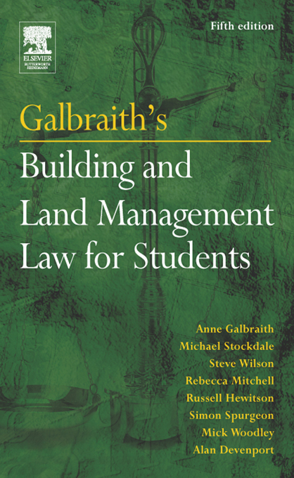 Galbraith's Building and Land Management Law for Students By: Alan Davenport,Anne Galbraith,Michael Stockdale,Mick Woodley,Rebecca Mitchell,Russell Hewitson,Simon Spurgeon,Steve Wilson