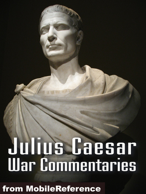 Julius Caesar: War Commentaries (Mobi Classics)