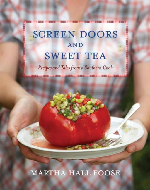 Screen Doors and Sweet Tea By: Martha Hall Foose