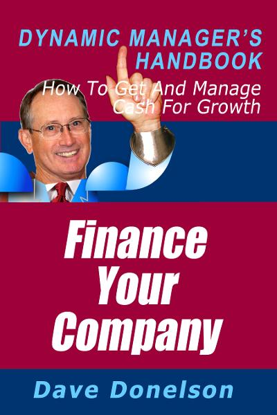Finance Your Company: The Dynamic Manager's Handbook On How To Get And Manage Cash For Growth
