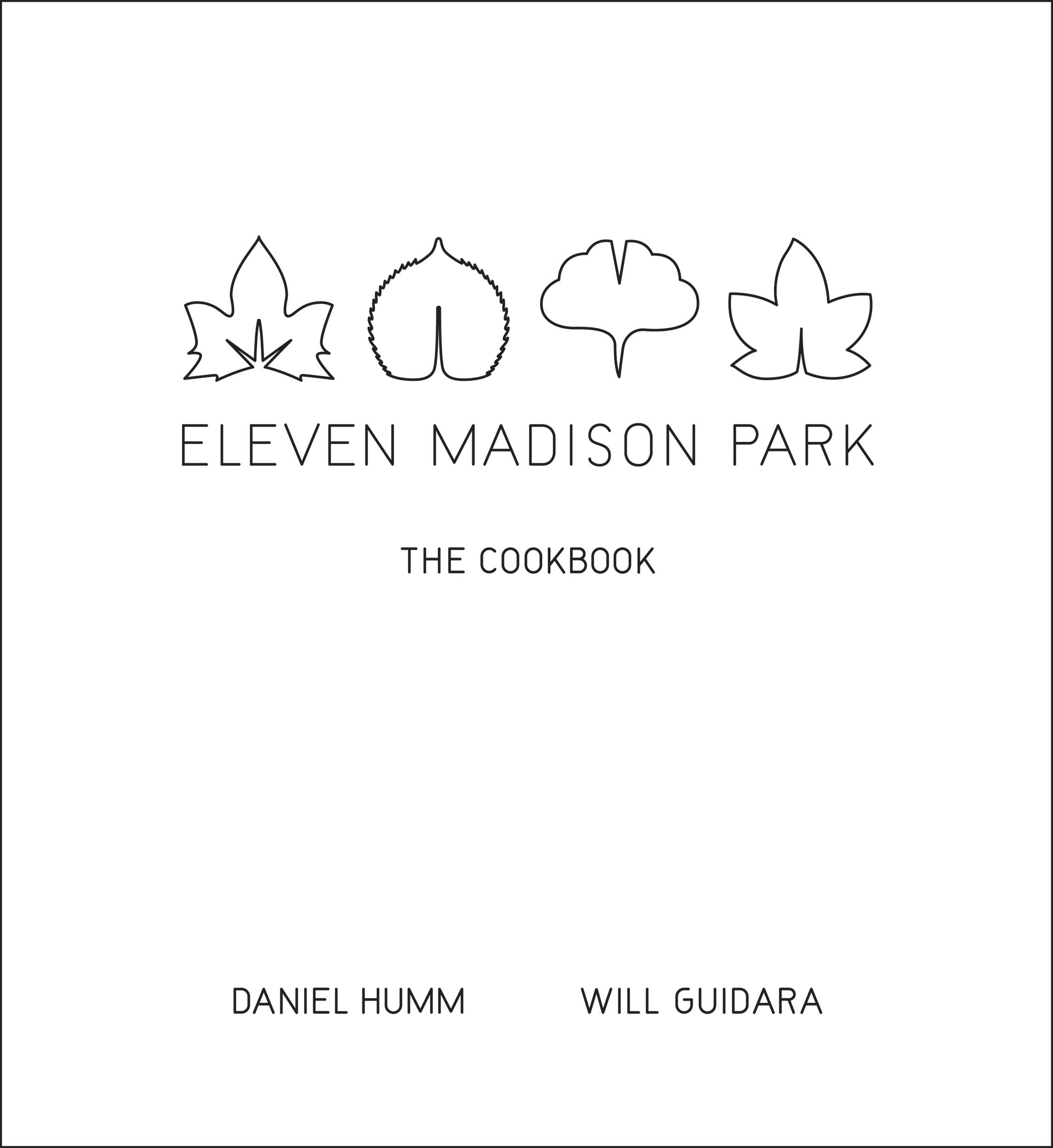 Eleven Madison Park By: Daniel Humm,Will Guidara