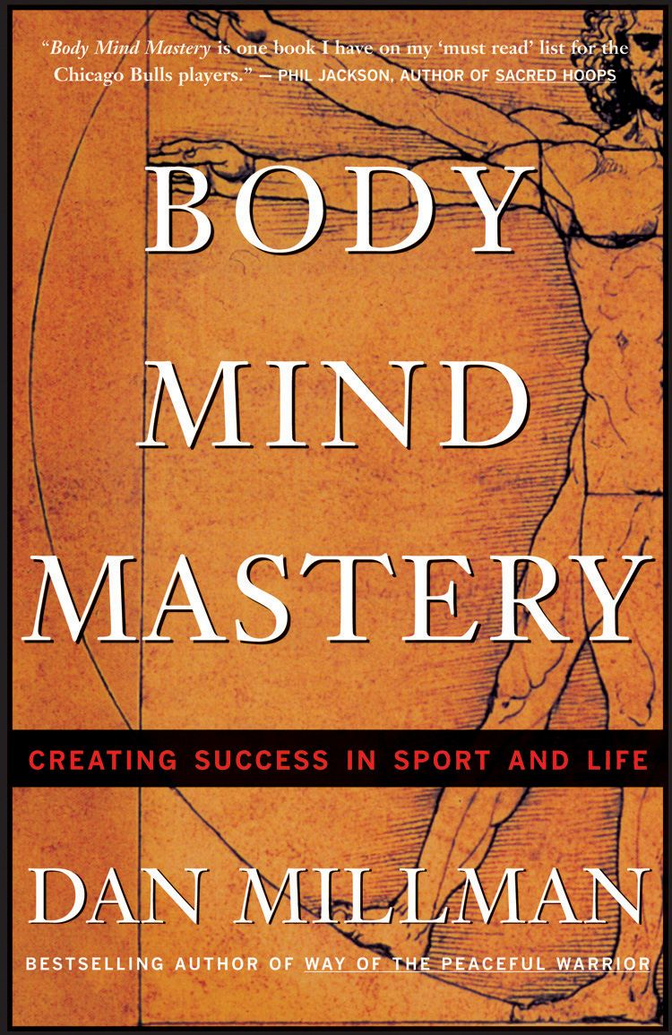 Body Mind Mastery By: Dan Millman
