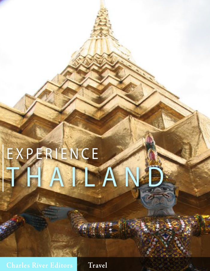 Experience Thailand (Illustrated Edition) By: Charles River Editors