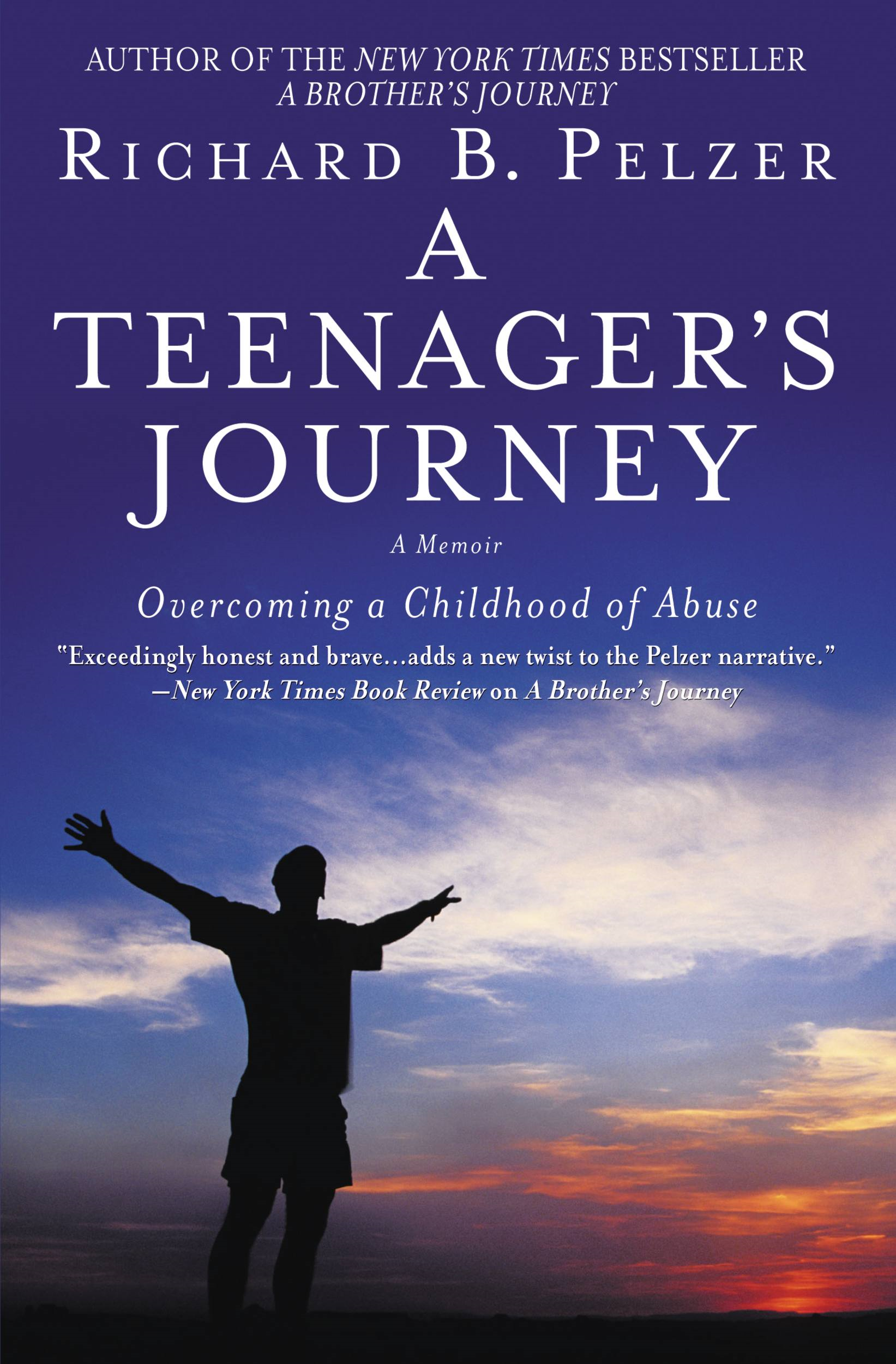 A Teenager's Journey By: Richard B. Pelzer