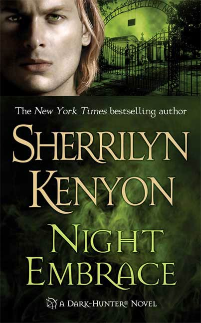 Night Embrace By: Sherrilyn Kenyon