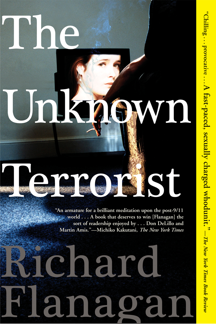 The Unknown Terrorist By: Richard Flanagan