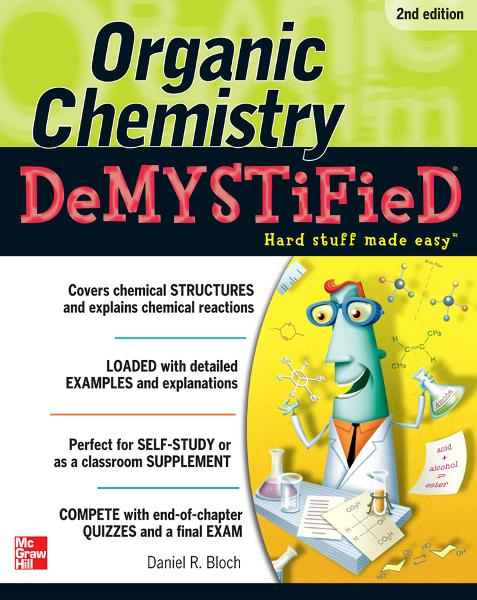 Organic Chemistry Demystified 2/E By: Daniel Bloch
