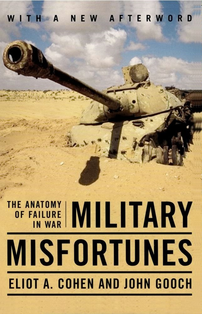 Military Misfortunes By: Eliot A Cohen