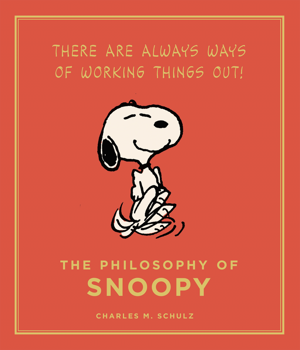 The Philosophy of Snoopy Peanuts Guide to Life