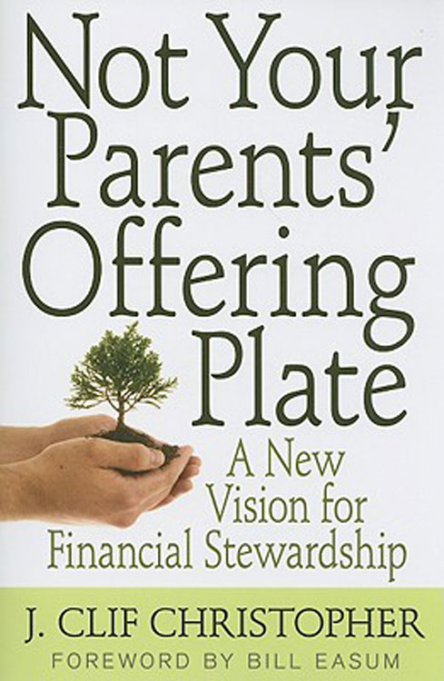 Not Your Parents' Offering Plate By: J. Clif Christopher