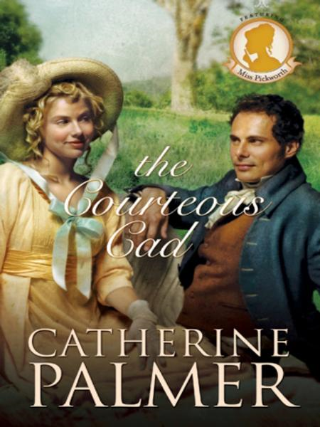 The Courteous Cad By: Catherine Palmer