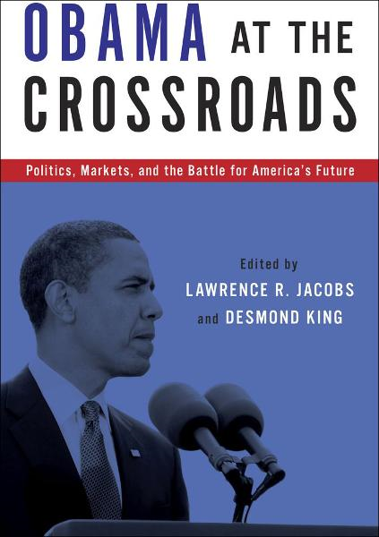 Obama at the Crossroads:Politics, Markets, and the Battle for America's Future