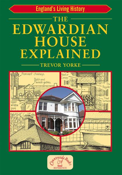 The Edwardian House Explained By: Trevor Yorke