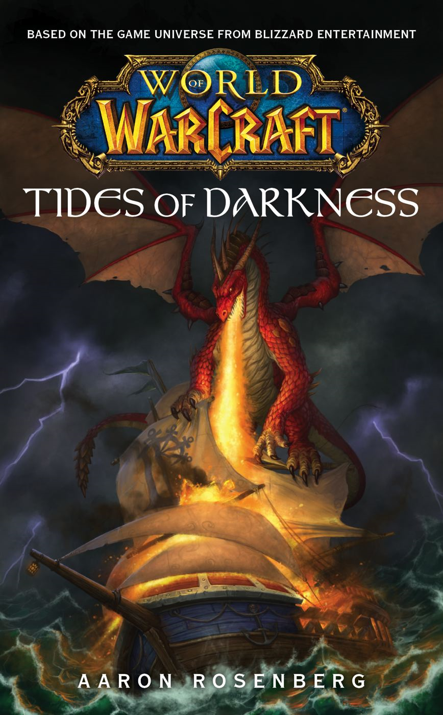 World of Warcraft: Tides of Darkness By: Aaron Rosenberg