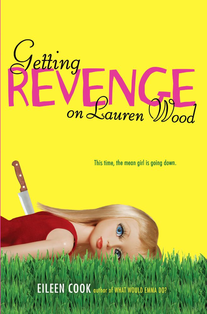 Getting Revenge on Lauren Wood By: Eileen Cook
