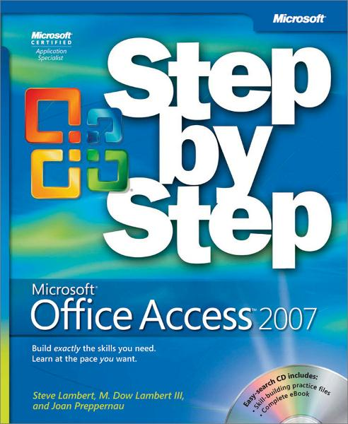 Microsoft® Office Access™ 2007 Step by Step