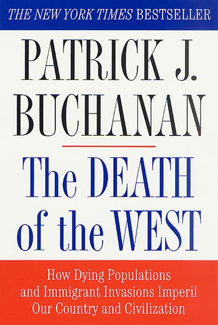 The Death of the West By: Patrick J. Buchanan