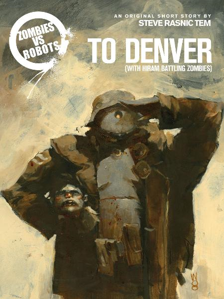 Zombies vs. Robots: To Denver (With Hiram Battling Zombies)