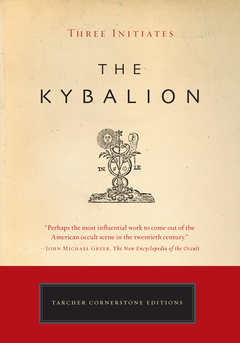 The Kybalion: The Definitive Edition By: Three Initiates,William Walker Atkinson