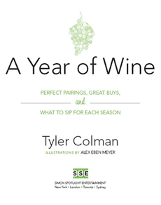 A Year of Wine Perfect Pairings, Great Buys, and What to Sip for Each Season
