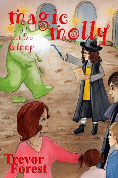 Magic Molly book two Gloop