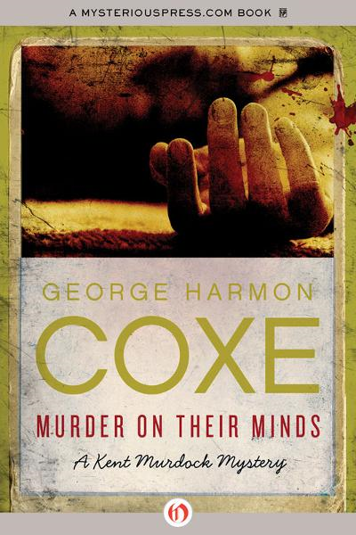 Murder on Their Minds By: George Harmon Coxe