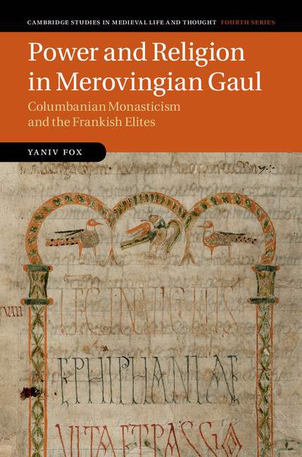 Power and Religion in Merovingian Gaul Columbanian Monasticism and the Frankish Elites