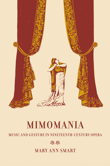 Mimomania: Music and Gesture in Nineteenth-Century Opera