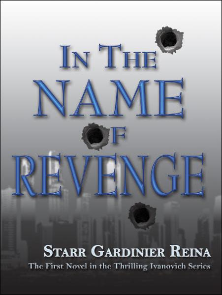 In the Name of Revenge By: Starr Gardinier Reina