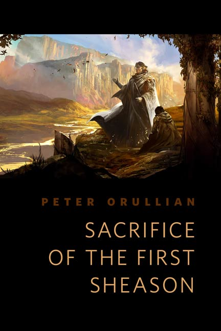 Sacrifice of the First Sheason By: Peter Orullian