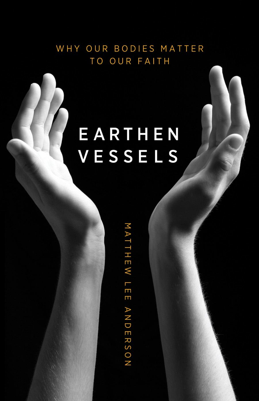 Earthen Vessels By: Matthew Lee Anderson