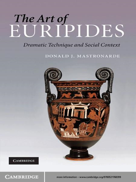The Art of Euripides Dramatic Technique and Social Context