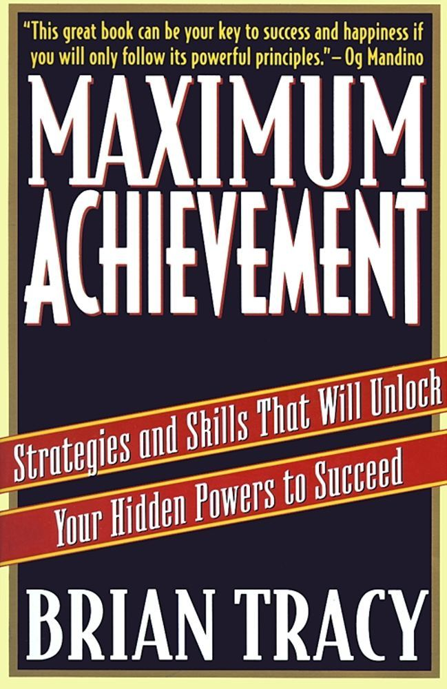 Maximum Achievement By: Brian Tracy