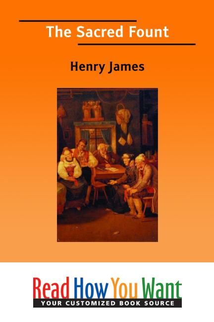 The Sacred Fount By: James Henry